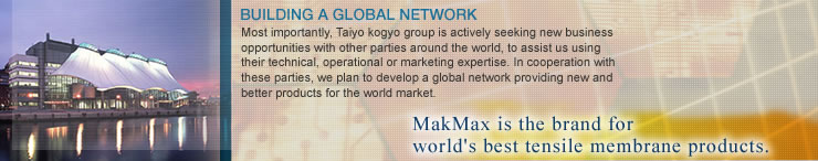 MakMax is the brand for world's best tensile membrane products.